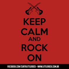 Keep Calm and Rock On! #LittleRock