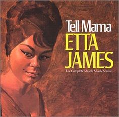 Etta James - Tell Mama: The Complete Muscle Shoals Sessions