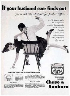 22 Vintage Ads That Smack Of Sexism… Don't Let Your Woman See Them! ;-) #vintageads #oldads #women