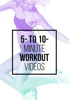 5- to 10-Minute Workouts | 30 Workouts Under 30 Minutes You Can Do Anywhere