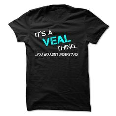[Best t shirt names] Its A VEAL Thing  You Wouldnt Understand  Order Online  Its A VEAL Thing  You Wouldnt Understand! If Youre a VEAL You UnderstandEveryone else has no idea  Tshirt Guys Lady Hodie  SHARE and Get Discount Today Order now before we SELL OUT  Camping a soldan thing you wouldnt understand a veal thing name hoodie t shirt hoodies