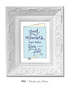"""""""Good manners can take you far."""" What's the best advice your mom gave you? In the spirit of Mother's Day, tweet the words of wisdom she passed down to you with #momswisdom or post on https://www.facebook.com/thankyoumom"""