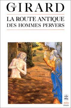 La Route antique des hommes pervers [René Girard]
