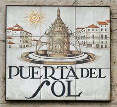 Gate of the Sun - Modern Madrid has conventional, boring street signs with white text on dark blue background; the older parts of Madrid have these beautiful tiled street signs. Visit Madrid, Foto Madrid, Street Signs, Spain Travel, Office Gifts, Places To Go, Spanish, Old Things, Photos