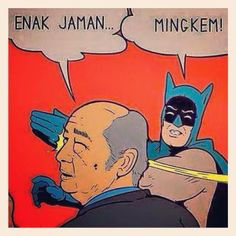 Enak jaman.... Batman? x'))