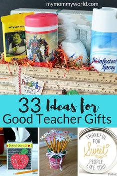 Looking for some good teacher gift ideas? This collection of 33 good teacher gifts include DIY gifts that are perfect for teacher appreciation week, back to school gifts, or end of the year gifts. From sugar scrubs to fun displays of school supplies, you'll find something your teacher is sure to love!