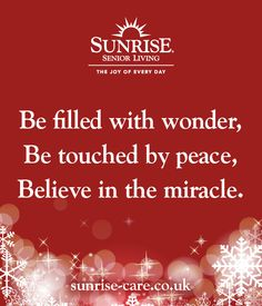 Be filled with wonder, be touched by peace, believe in the miracle. Best Inspirational Quotes, New Quotes, Sunrise Quotes, Senior Living, Knowing You, Believe, Peace, Christmas, Xmas
