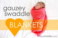 TUTORIAL: gauzey swaddle blankets. Like Aiden & Anais but cheaper and you can personalize. Great for gifts!