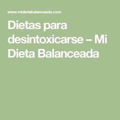 Dietas para desintoxicarse – Mi Dieta Balanceada Fitness, Food, Gym, Balanced Diet, Healthy Menu, Healthy Breakfasts, Healthy Foods, Clean Eating Meals, Healthy Nutrition