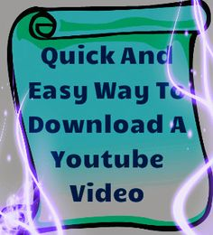 "HOW TO DOWNLOAD YOUTUBE VIDEO/so did this especially videos that may ""disappear"""