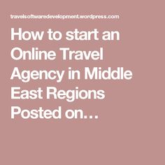 How to start an Online Travel Agency in Middle EastRegions Posted on…