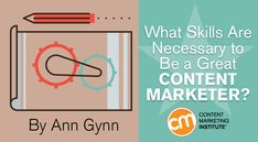What skills are necessary to be a great content marketer