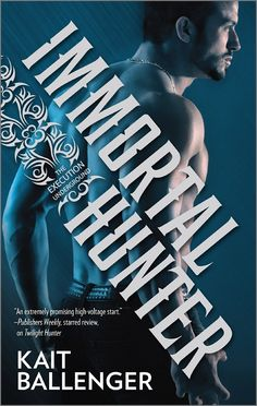 IMMORTAL HUNTER, the second novel in Kait Ballenger's Execution Underground paranormal romance series!