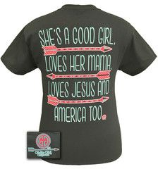 3ed047488 Girlie Girl Originals Shes a Good Girl Loves Her Mama Jesus America Too  Arrow Bright T Shirt