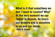 A quote from Elder Juan A. Uceda during the LDS Church's 186th semiannual General Conference on Saturday, Oct. 1, 2016.