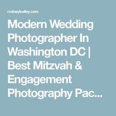 Modern Wedding Photographer In Washington DC | Best Mitzvah & Engagement Photography Packages in Northern Virginia & Baltimore, Maryland