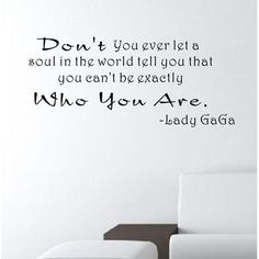 Pop Decors Don't You Ever The World Tell You- Lady Gaga Wall Decal