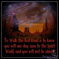 To Walk the Red Road....