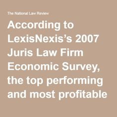 According to LexisNexis's 2007 Juris Law Firm Economic Survey, the top performing and most profitable law firms spend more per person than underperforming firms do. They are investing in the future. The lesson: Resist the temptation to enhance profitably through cost cutting. That's a short-term fix. Profitable firms look at long-term impacts