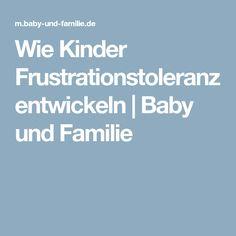 Wie Kinder Frustrationstoleranz entwickeln | Baby und Familie