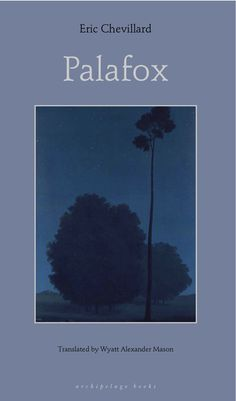 Palafox by Eric Chevillard, translated from the French by Wyatt Mason