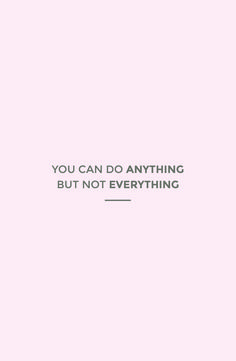 You Can Do Anything, But Not Everything Inspirational Wallpaper for Your Phone - Download