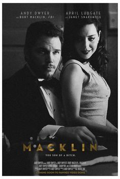 "I loved (on NBC's Parks & Recreation) the Burt Macklin (a cliched sort of spy, maybe FBI agent) character that Andy created. Love the idea of Burt Macklin having a movie of his own! ""Macklin, you son of bitch!"" LOL!"