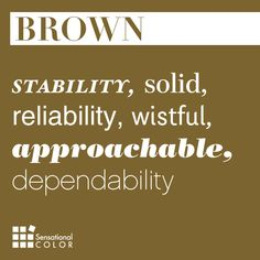 stability, reliability, approachable, solid, wistful, dependability