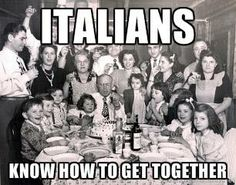 Italians know how to get together---Closest family get togethers  15 people  LOL