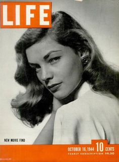 LIFE, 1944. Lauren Bacall, female lead of Howard Hawks' To Have and Have Not. Discovered on the cover of Harper's Bazaar (styled by Diana Vreeland) by Hawks' wife, the future Slim Keith. KA