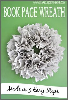 Make a book page wreath in just 3 easy steps, a simple tutorial at Sparkles of Sunshine. Old Book Crafts, Book Page Crafts, Newspaper Crafts, How To Make Wreaths, Crafts To Make, Easy Crafts, Book Page Wreath, Diy Wreath, Wreath Ideas