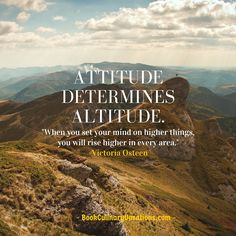 Attitude determines altitude! Be inspired today and dream big! :)