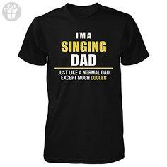 I'm A Singing Dad. Gift For Dad - Unisex Tshirt Black M - Birthday shirts (*Amazon Partner-Link)