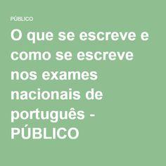 O que se escreve e como se escreve nos exames nacionais de português - PÚBLICO