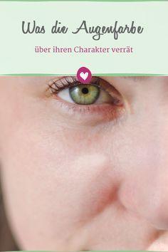 Die Augenfarbe verrät viel über den Charakter eines Menschen.