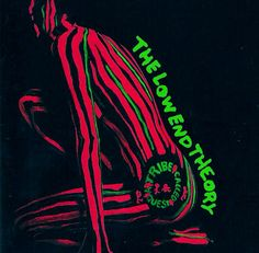 A Tribe Called Quest. The Low End Theory