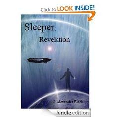 Sleeper: Revelation: J. Alexander Black: Amazon.com: Kindle Store