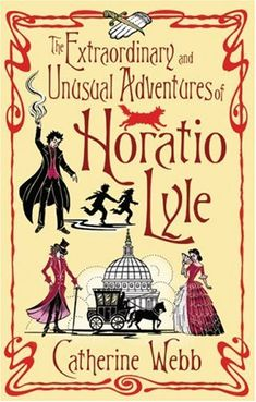 The Extraordinary & Unusual Adventures of Horatio Lyle