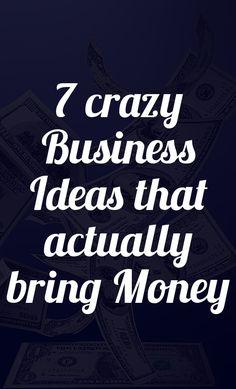 7 crazy business ideas that actually bring money - live your dreams - live dreams - business success-pint
