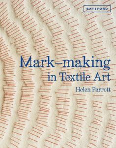 Mark-making in Textile Art (Hardcover). At its very essence, textile art is about mark-making. As an artist would use a pencil, an embroiderer or. Hand Embroidery Designs, Embroidery Art, Embroidery Stitches, Simple Embroidery, Techniques Textiles, Art Techniques, Textile Fiber Art, Textile Artists, Mark Making