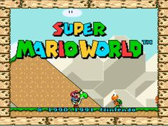 Super Mario world SNES. One of the 6 video games we played growing up