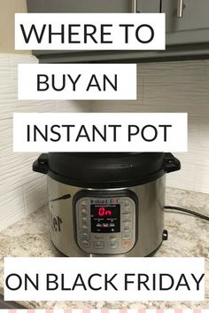 I scoped out all the deals to find the cheapest place to buy an instant pot this black friday