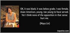Writing a stage bio Maya Lin, Classic Quotes, Asian American, Picture Quotes, Growing Up, It Hurts, Dancer, Cards Against Humanity, Goals