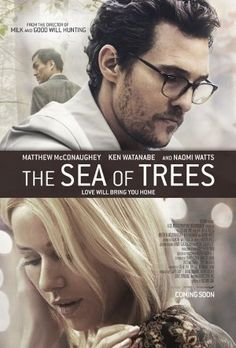 The Sea of Trees (2015) - Trailer. Van Gus Van Sant en met Matthew McConaughey, Naomi Watts, Katie Aselton, Jordan Gavaris.