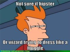 I'm going to think this every time I see a hipster now...or someone in a kilt and a poncho