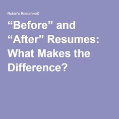 """Before"" and ""After"" Resumes: What Makes the Difference?"