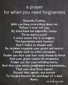 I make mistakes and need forgiveness each and every day.