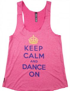 Keep Calm & Dance On Tank