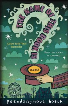 The Name of This Book Is Secret by Pseudonymous Bosch: This book will captivate young readers with adventure, mystery, magic, humor, and fun. Read it if you dare.