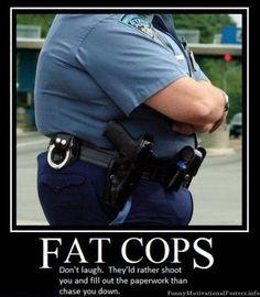 Fat cops...